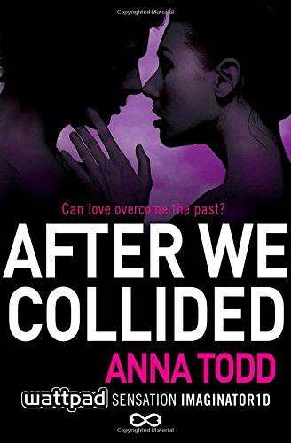Todd, A: After We Collided: 2 (The After Series)