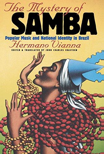 The Mystery of Samba: Popular Music and National Identity in Brazil (Latin America in Translation/en Traducción/em Tradução) (English Edition)