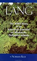 Lang: The WWII Story of an American Guerilla on Mindanao, Philippine Islands 1888223529 Book Cover