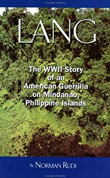 Paperback Lang: The WWII Story of an American Guerilla on Mindanao, Philippine Islands Book