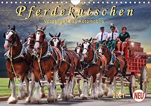 Pferdekutschen - Vorgänger des Automobils (Wandkalender 2021 DIN A4 quer)