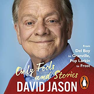 Only Fools and Stories     From Del Boy to Granville, Pop Larkin to Frost              By:                                                                                                                                 David Jason                               Narrated by:                                                                                                                                 David Jason,                                                                                        Michael Fenton Stevens                      Length: 7 hrs and 58 mins     299 ratings     Overall 4.6