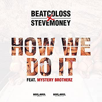 How We Do It (feat. Mystery BrotherZ)