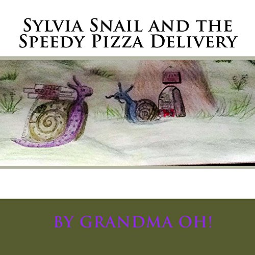 Sylvia Snail and the Speedy Pizza Delivery (English Edition)