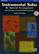 Instrumental Solos by Special Arrangement (11 Songs Arranged in Jazz Styles with Written-Out Improvisations): Alto Saxophone, Book & CD