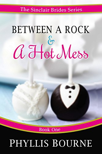 Between a Rock and a Hot Mess: A Blue-Collar Enemies to Lovers Romantic Comedy (The Sinclair Brides Book 1) (English Edition)
