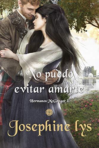 NO PUEDO EVITAR AMARTE (HERMANOS McGREGOR nº 2) eBook: LYS ...