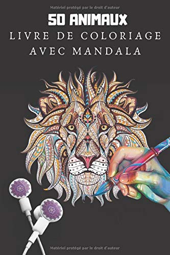 50 ANIMAUX LIVRE DE COLORIAGE AVEC MANDALA: Livre de coloriage pour adulte avec animaux Mandala (Lions, éléphants, hiboux, chevaux, chiens, chats , licorne ...) PDF Books