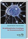 Die philosophischen Grundlagen der Neurowissenschaften - Maxwell Bennett
