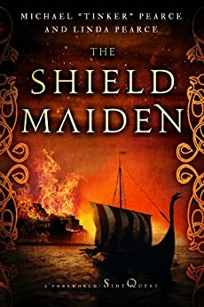 The Shield-Maiden: A Foreworld SideQuest (The Foreworld Saga) by [Michael Tinker Pearce, Linda Pearce]