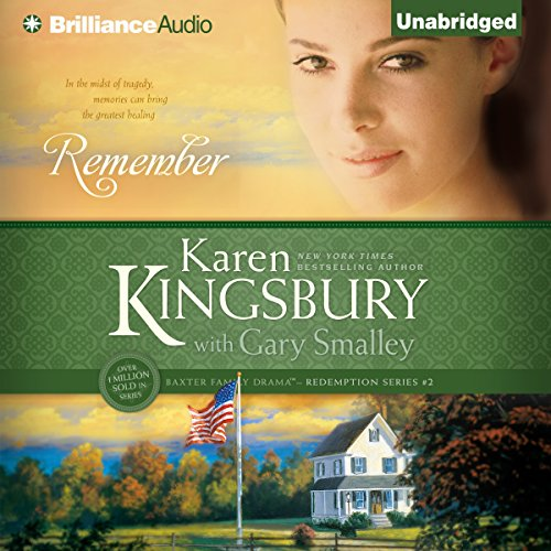 Remember     Redemption, Book 2              By:                                                                                                                                 Karen Kingsbury,                                                                                        Gary Smalley                               Narrated by:                                                                                                                                 Sandra Burr                      Length: 13 hrs and 43 mins     Not rated yet     Overall 0.0