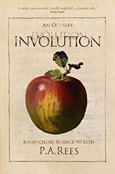 Involution: An Odyssey Reconciling Science to God by [Philippa Rees]