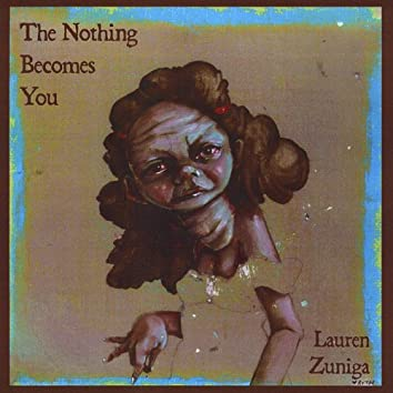 The Nothing Becomes You