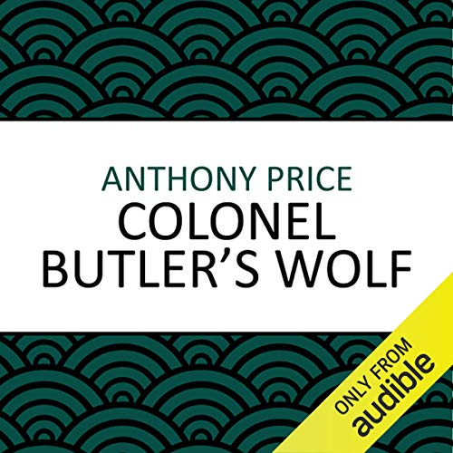 Colonel Butler's Wolf                   By:                                                                                                                                 Anthony Price                               Narrated by:                                                                                                                                 Steven Kynman                      Length: 6 hrs and 41 mins     27 ratings     Overall 4.4