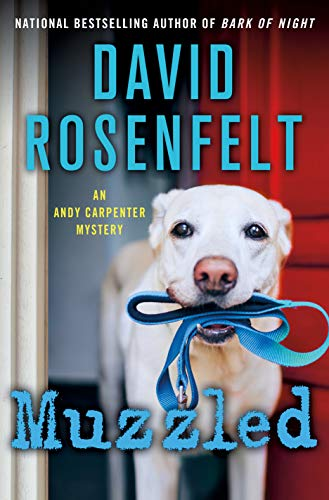Muzzled: An Andy Carpenter Mystery (An Andy Carpenter Novel Book 21) by [David Rosenfelt]