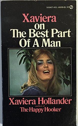 Hollander Xaviera : Xaviera on the Best Part of A Man (Signet)