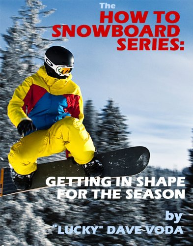 How to Snowboard: Getting in Shape for the Season (English Edition)