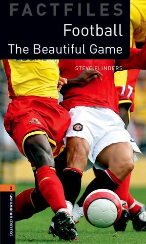 The Beautiful Game: Factfiles (Oxford Bookworms Library)の詳細を見る