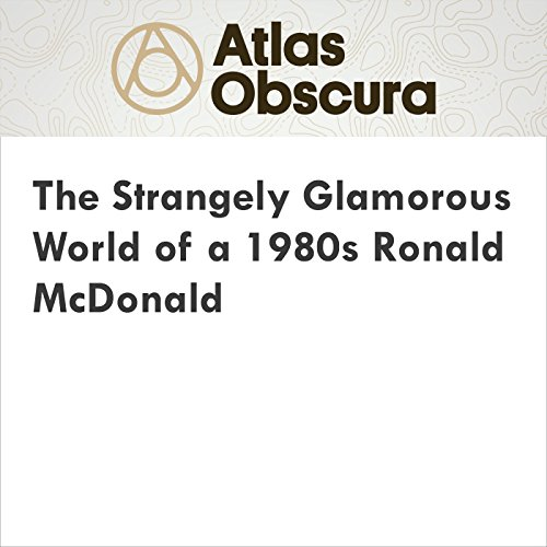 The Strangely Glamorous World of a 1980s Ronald McDonald audiobook cover art