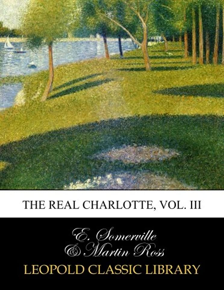 住人どのくらいの頻度で翻訳するThe real Charlotte, Vol. III