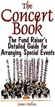 The Concert Book: The Fund Raiser's Detailed Guide for Arranging Special Events
