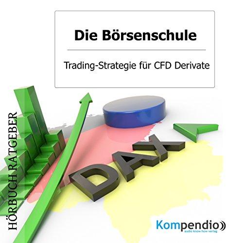 Trading-Strategie für CFD Derivate (Die Börsenschule) Titelbild