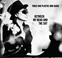 Between My Head and the Sk by Yoko Ono (2009-09-16)
