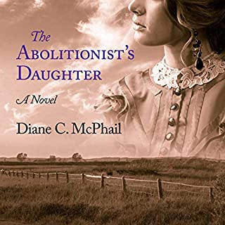 The Abolitionist's Daughter                   By:                                                                                                                                 Diane C. McPhail                               Narrated by:                                                                                                                                 Kirsten Potter                      Length: 9 hrs and 14 mins     3 ratings     Overall 4.0