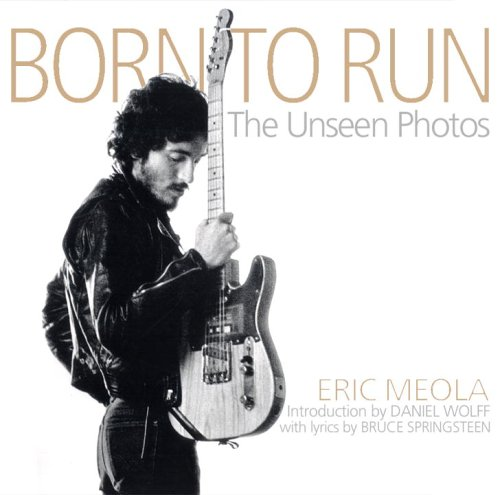 Born to Run: The Unseen Photos