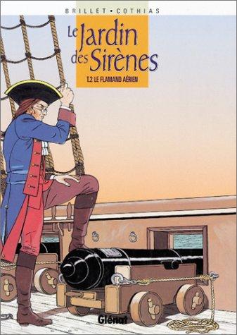 Le Jardin des sirènes - Tome 2: Le Flamand aérien
