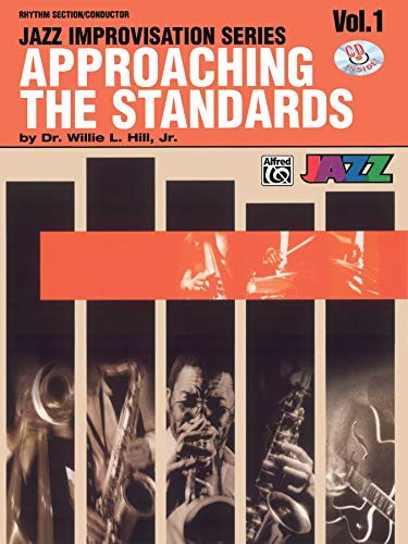 Approaching the Standards, Vol 1: Rhythm Section / Conductor, Book & CD (Jazz Improvisation Series)