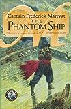The Phantom Ship (Classics of Nautical Fiction Series)