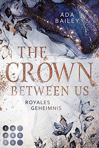 Buchseite und Rezensionen zu 'The Crown Between Us. Royales Geheimnis (Die »Crown«-Dilogie 1): Liebesroman' von Ada Bailey