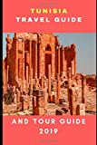 Tunisia (Travel Guide) And Tour Guide 2019