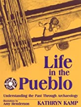 Life in the Pueblo: Understanding the Past Through Archaeology