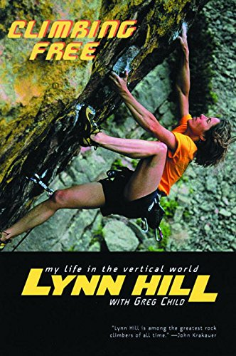 Download Climbing Free: My Life In The Vertical World 