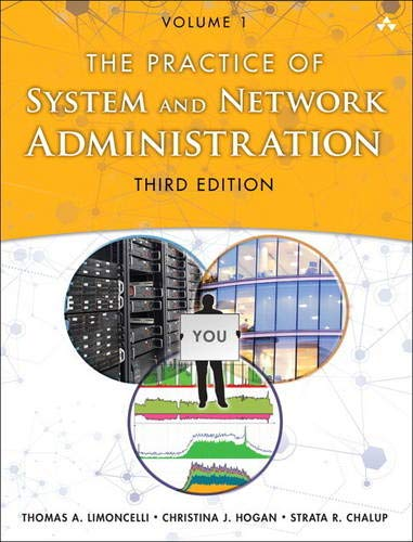 Compare Textbook Prices for Practice of System and Network Administration, The: Volume 1: DevOps and other Best Practices for Enterprise IT 3 Edition ISBN 9780321919168 by Limoncelli, Thomas,Hogan, Christina,Chalup, Strata
