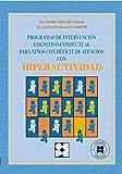 Programa de Intervención Cognitivo-Conductual para Niños con Déficit de Atención con Hiperactividad: 45 (Educación especial y dificultades de aprendizaje)