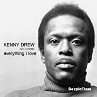 Everything I Love by Kenny Drew (1994-07-27)