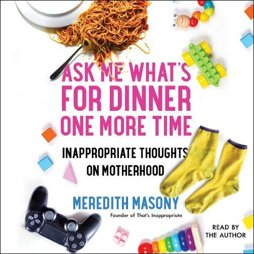 Ask Me What's for Dinner One More Time Audiobook By Meredith Masony cover art