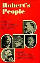Robert's people: The life of Sir Robert Williams, bart, 1860-1938,