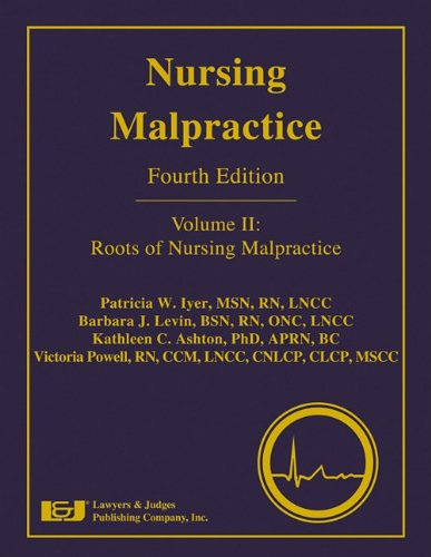 Compare Textbook Prices for Nursing Malpractice: Roots of Nursing Malpractice 4 Edition ISBN 9781933264967 by Patricia W. Iyer,Barbara J. Levin,Kathleen C. Ashton,Victoria Powell