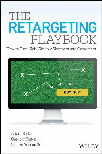 The Retargeting Playbook: How to Turn Web-Window Shoppers into Customers (English Edition)