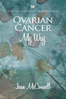 Ovarian Cancer - My Way