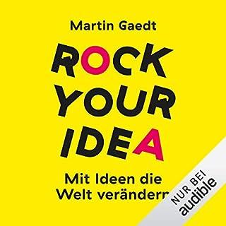 Rock Your Idea: Mit Ideen die Welt verändern                   Autor:                                                                                                                                 Martin Gaedt                               Sprecher:                                                                                                                                 Julian Horeyseck                      Spieldauer: 9 Std. und 30 Min.     76 Bewertungen     Gesamt 4,2