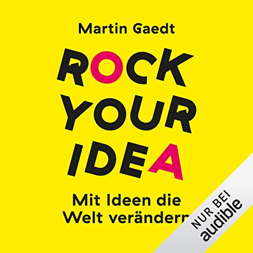 Rock Your Idea: Mit Ideen die Welt verändern audiobook cover art