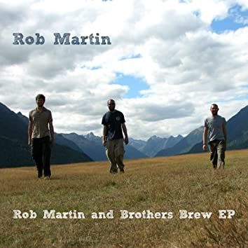 Rob Martin and Brothers Brew