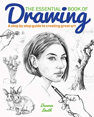 The Essential Book of Drawing: A Guide to Creating Great Art