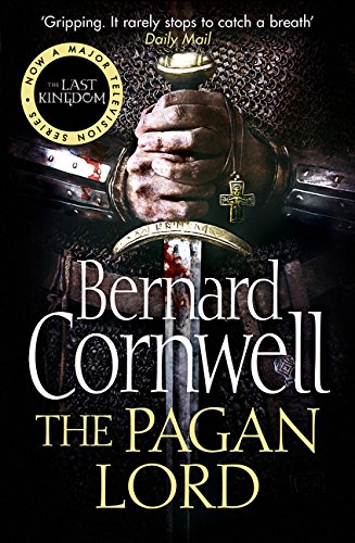 The Warrior Chronicles 07. The Pagan Lord (The Last Kingdom Series, Band 7)