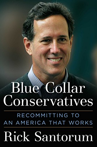 Image of Blue Collar Conservatives: Recommitting to an America That Works